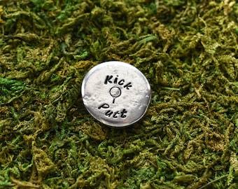 Golf Ball Marker- Kick Putt Marker- Funny Metal Ball Marker- Golf Player Gift- Dad Grandpa Gift- Pewter Golf Ball Pebble