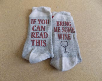 Novelty Socks, If you can read this...bring me some wine