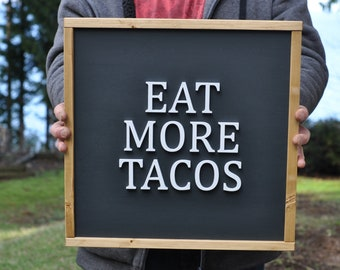 Eat More Tacos Wood Sign - Kitchen Decor - Fiesta Wood Sign - Funny Kitchen Sign - Dining Room - Food - Framed