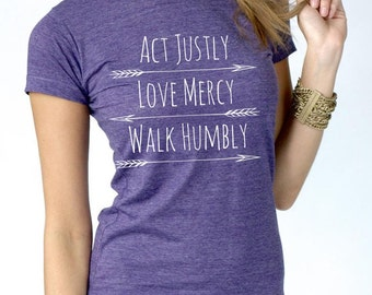 Micah 6:8 - Act Justly Love Mercy Walk Humbly Scripture Tee