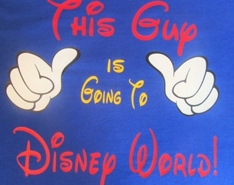 This Guy is Going to Disney Shirt This Girl Going to Disney My First Disney Trip Shirt Disney Shirt Mickey Shirt Disney World Disneyland