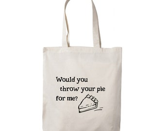 Would You Throw Your Pie For Me? - Orange Is The New Black Inspired - Tote Bag - FREE UK SHIPPING