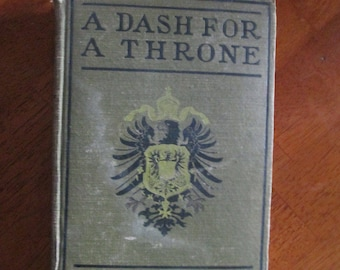 A Dash For A Throne Antique Book By A.W. Marchmont