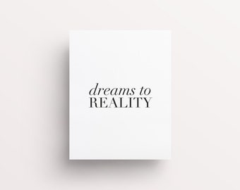 Dreams to Reality, Inspiring Prints, Inspirational Quotes, Quote Prints, Dreams Quote, Dreams Print, Motivating Print, Inspiring Printables