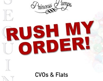 Add On | Rush My Order | Sequin Made: CVO & Ballet Flats