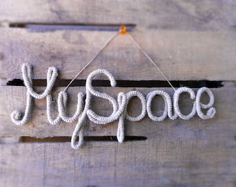 My Space Rustic Sign Wall Hanging, Natural Hemp Sign Primitive Decor, Crochet Tube Sign Wire Wrapped MADE TO ORDER