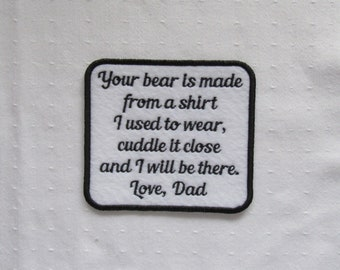 Your Bear is made from a shirt  Love Dad- Black Red Blue Pink Purple Green Orange Text Color- SEW ON Memory Patch - Custom Wording Welcome