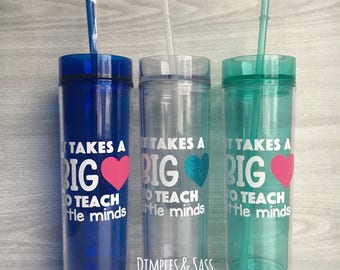 It Takes a Big Heart to Teach Little Minds 16oz Tumbler | Teacher Gift | End of Year Gift | Teacher Water Bottle