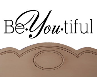 Be-You-tiful  VINYL DECAL 9x22 inches