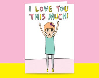 Greeting Card - I lLove You This Much {FEMALE VERSION} | Valentine's Day Card | Romantic Card