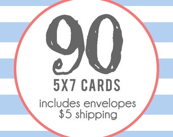 90 5x7 Professionally Printed Cards with Envelopes