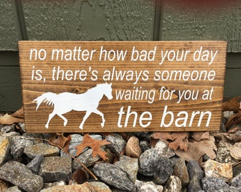 """Wood sign - """"There's always someone waiting for you at the barn"""""""