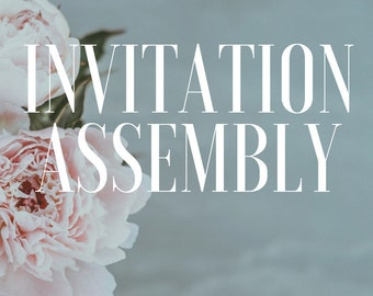 Invitation Assembly