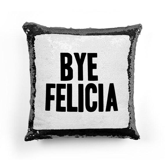 Bye Felicia sequin pillow - sequin pillowcase - two color pillow - two way pillow - pillow - magic pillow 7P015