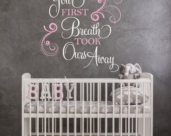 Baby Nursery Wall Quote, Vinyl Wall Saying for Nursery, First breath ours away, Above Crib Sign, Saying about Baby for Wall, Nursery Sign