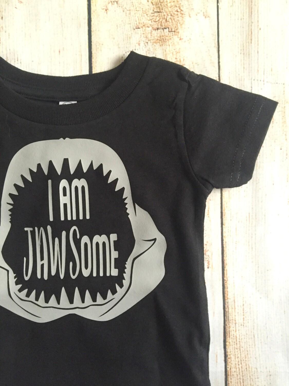 I Am Jawsome Shirt Toddler Shirt Toddler Girl Infant