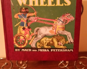 Vintage 1940s children's book, The Story Book of Wheels by Maud and Miska Petersham, c1935, c1948, 1948 printing, Vintage Rare book