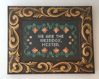 We are the weirdos, mister framed cross-stich