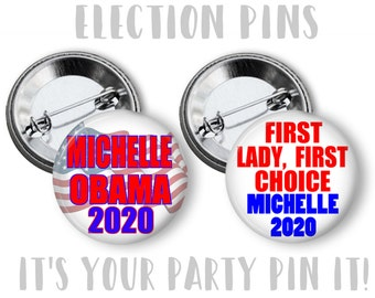 Michelle Obama For President Pins 2.25 inch pinback button pin badge Election Pins Michelle Obama Pins First Lady for President 2020 badges