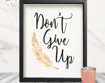 Don't Give Up - Feather Printable Art - INSTANT DOWNLOAD!