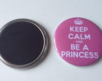 Very nice 56 mm Keep calm And be at princess Magnet