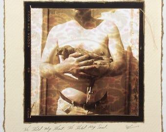 He Held My Heart. He Held My Soul.  Print