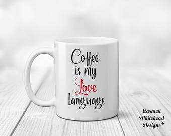 Love language, Valentine's day gift, gift for her, girlfriend gift, Valentine's day mug, coffee lover gift, Valentine gift