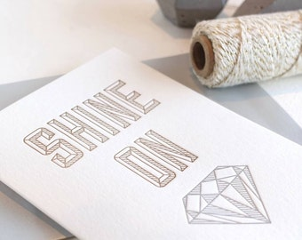 Letterpress card 'Shine On (you crazy diamond)' Pink Floyd, geometric card, diamond card, inspirational card, graduation card, silver & gold