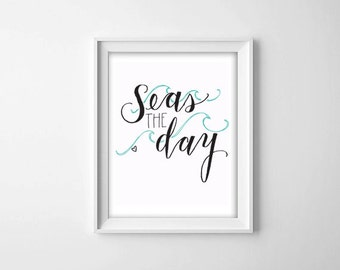 Seas the Day Quote Art Print, Ocean Wall Decor, Beach Wave Print, Beach Wall Art, Inspirational Quote Art, Instant Download, Printable Art