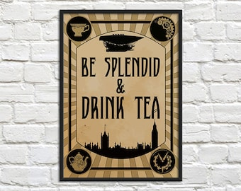 Steampunk Art Print Poster - Be Splendid and Drink Tea/Choose Adventure/Wear Goggles - Wall Decor, Inspirational Print, Home Decor, Gift