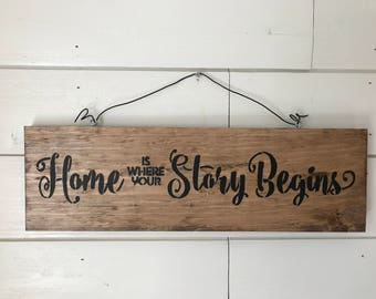 """Hand-Crafted """"Home is were your Story Begins"""" Sign"""