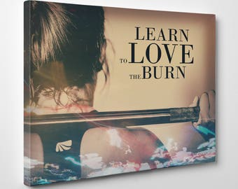 Learn To Love The Burn Crossfit Fitness Motivation Canvas Artwork Ready To Hang In Your Gym Or Anywhere else You Need Motivation (Stretch)