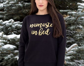 Namaste in Bed Sweatshirt Christmas Gift For Her