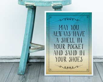 May You Always Have A Shell In Your Pocket And Sand In Your Shoes Poster Print Wall Art Decor