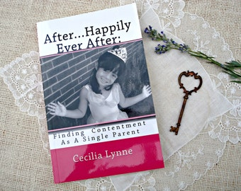 """Book """"After...Happily Ever After: Finding Contentment as a Single Parent""""  Encouragement / Inspiration"""