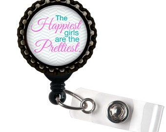 The Happiest Girls are the Prettiest - Black Retractable Badge Reel ID Holder