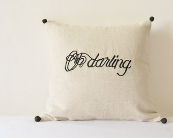 Oh Darling Embroidery on Natural Ecru Cotton Linen Cushion Cover , Black and Beige Cotton Linen , Love Message Pillow Cover , Valentines