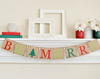 Christmas Banner, Be Merry Banner, Rustic Christmas Decor, Merry Christmas Banner, Christmas Hostess Gift, Be Merry Sign, B003