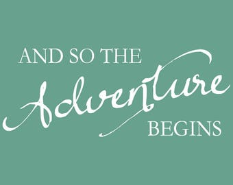 And so the Adventure Begins Wall Decal