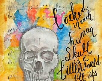 Locked in each human skull ....