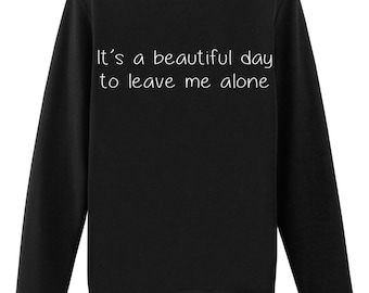 Leave me alone, Leave me alone Sweater - Tumblr Sweatshirt Grunge Sweater Retro Clothing Hipster - 399