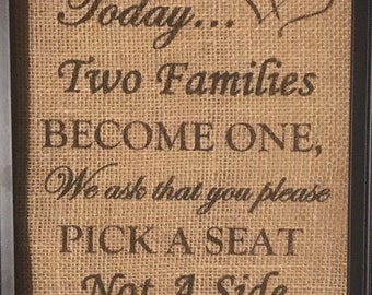 Primitive Burlap Panel Appliqué Today Two Families Become One Pick A Seat Not A Side Rustic Wedding Shabby Chic 8x10