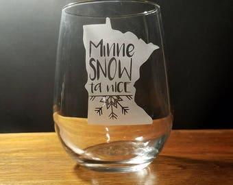Minnesota Minnesnowta Nice Wine Glass