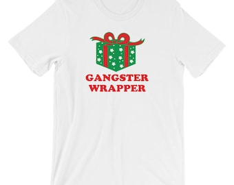 Gangster Wrapper t-shirt - funny Christmas shirt - Gangsta wrapper - funny holiday t-shirt