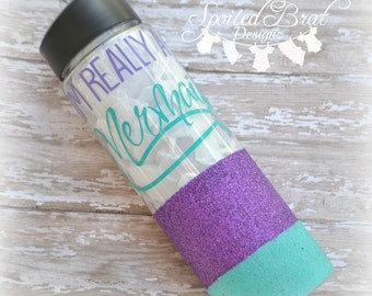 I'm Really a Mermaid Glitter Tumbler, Made to Order, BPA Free, Vinyl,  Water Bottle