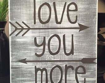 "Rustic Handpainted 12"" x 12"" Wooden Sign - ""Love You More"""