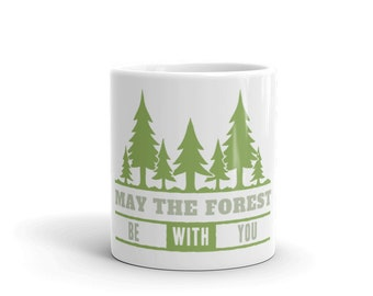 May The Forest Be With You - Coffee Mug