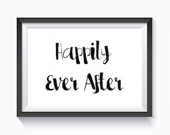 Wedding - Printable Wedding Art Decor - Happily Ever After Print - Love Print - Wedding Inspiration - Calligraphy Art print - Quote Art