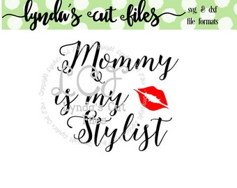 Mommy is my stylist SVG/DXF file