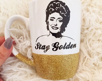 Golden Girls, Stay Golden, Golden Girls Mug, Glitter Dipped Mug, Funny Coffee Mug, Quote Mug, Funny Mug, Glitter Mug, Blanche